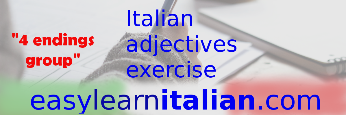 Italian Adjectives exercise 4 endings